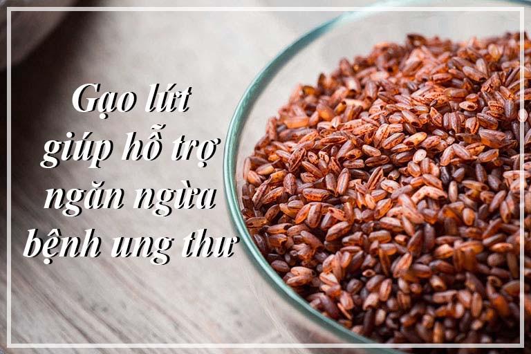 Gạo lứ giúpt hỗ trợ ngănngừa bệnh ung thư